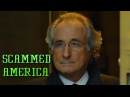 Bernie Madoff - Scamming Of America (FULL) Documentary