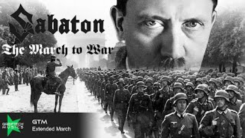 SABATON - The March to War (GTM Extended March)