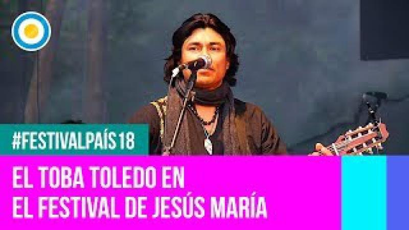 Festival País '18 - en el Festival Nacional de Jesús María - El Toba Toledo