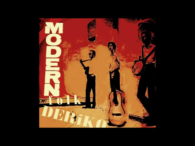 Modern Folk Üçlüsü - Deriko (Orjinal)