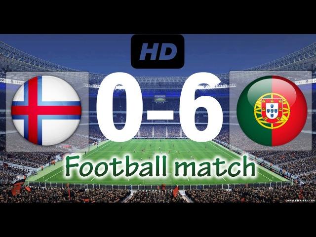 Faroe Islands 0 - 6 Portugal | Highlights All Goals | World Cup 2018 | 10/10/16