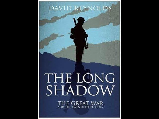 Длинные тени Первой мировой войны №1 Вспомнить и понять.
