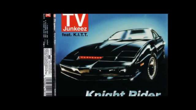 07 TV Junkeez Feat K I T T Knight Rider Extended Mix