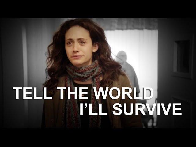 Shameless    Tell the world I'll survive