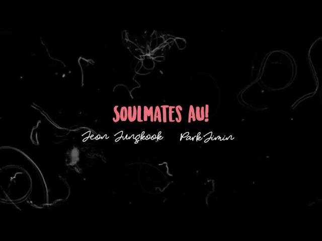 Soulmate AU! || Jungkook Jimin || Jikook