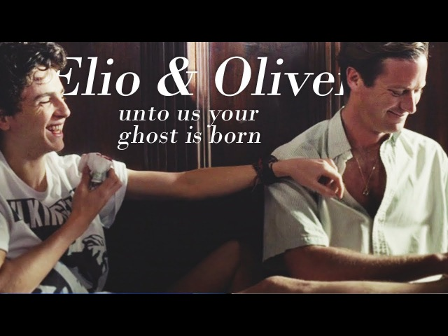 Elio oliver ☆ unto us your ghost is born [cmbyn]