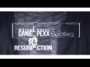 PPK - Resurrection (Daniel PeXx Bootleg) [2018]