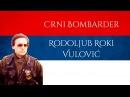 Crni Bombarder Rodoljub Roki Vulović