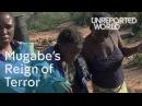 Mugabe's reign of terror | Unreported World
