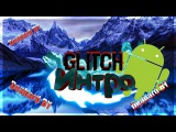 Как сделать глитч интро на андроид  Glich intro