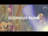 Hillsong Worship - Glorious Ruins (feat. Joel Houston)