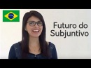 Português- Futuro do Subjuntivo