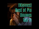 Kleines Best of Pia Douwes Teil 11