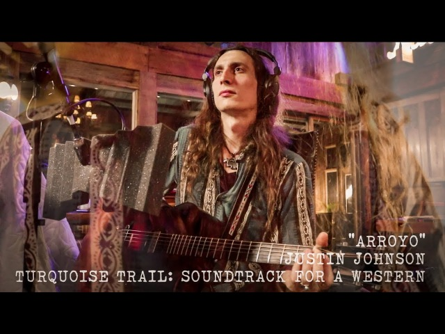 ARROYO   Official Music Video from Justin Johnson's Turquoise Trail: Soundtrack for a Western