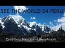 SEE THE WORLD 24 PERU: Cordillera Blanca and Huayhuash