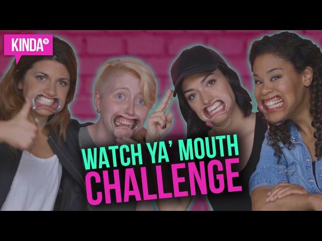 WATCH YA' MOUTH w/ ELISE, NATASHA, KAITLYN NICOLE | KindaTV