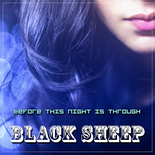 Black Sheep альбом Before This Night Is Through