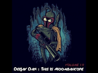 DeeJay Dan - This Is Moombahcore 19 [2017]