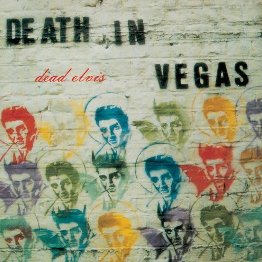 Death in Vegas альбом Dead Elvis/Int'l version