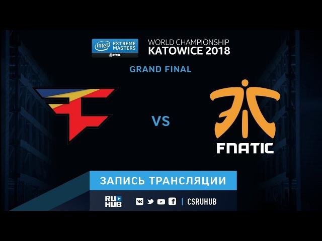 FaZe vs fnatic - IEM Katowice 2018 - map5 - de_train [ceh9, yXo]