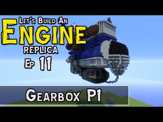 How To Build An Engine :: E11 :: Gearbox P1 :: Z One N Only