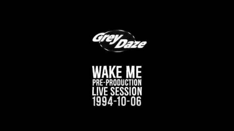 Grey Daze - Wake Me Pre-Production Live Session 1994-10-06