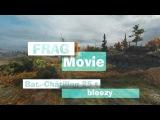 Frag Movie Bat.-Châtillon 25 t ▪ bleezy [World Of Tanks]