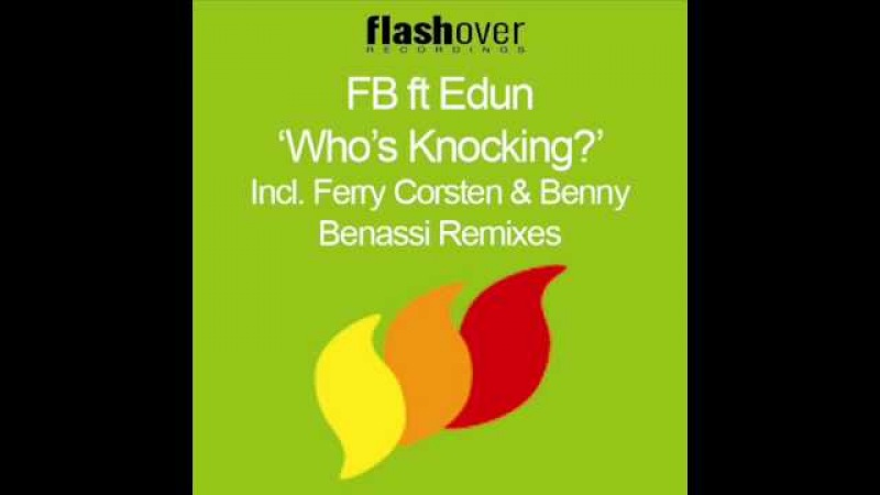 FB feat. Edun - Who's Knockin' (Ferry Corsten Remix) [HQ]