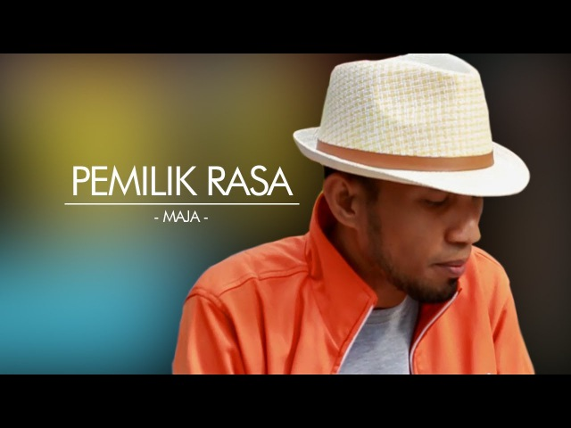 PEMILIK RASA - Maja (Official Music Video)