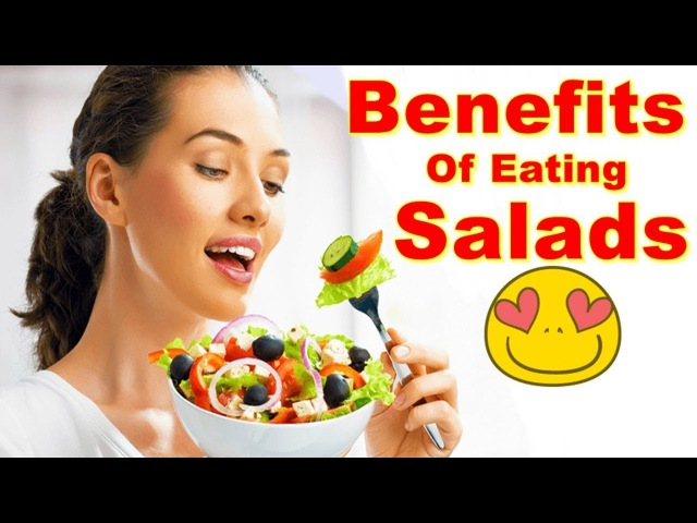 What Are the Benefits of Eating Salads: Amazing Reasons Why You Should Eat Salads Daily