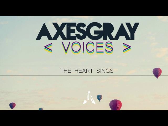 Axesgray Brandon Taul The Heart Sings Official Audio