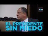 4. El presidente sin miedo