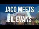 Jaco Pastorious Meets Gil Evans