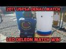 2017 USPSA Denali Match Practical Pistol Shooting Competition Leo Deleon Mark Brown