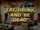 Зелёный Шершень / The Green Hornet - 06.Eat, Drink, and Be Dead [14.10.1966]