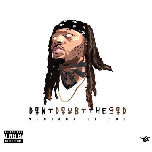 Montana of 300 альбом Don't Doubt The God