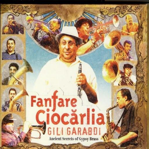 Fanfare Ciocărlia альбом Gili Garabdi
