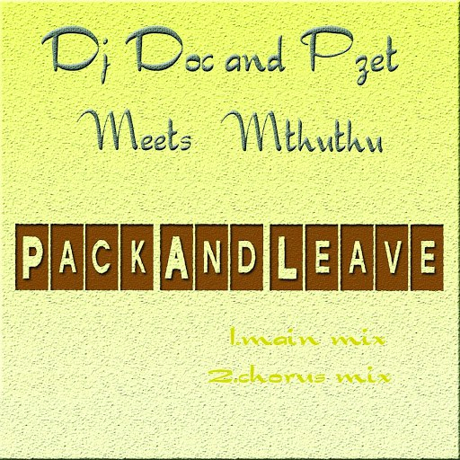 DJ Doc альбом Pack and Leave (feat. Pzet, Mthuthu)