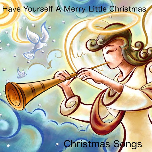 Christmas Songs альбом Have Yourself a Merry Little Christmas