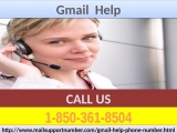 Gmail Help, dont worry, Dial 1-850-361-8504 and flush Away your Problems!