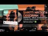 Shanti Matkin &amp Deedrah - Criminal Drug Evasion