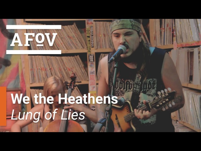 WE THE HEATHENS - Lung Of Lies | A Fistful Of Vinyl