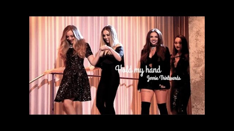 Jerrie Thirlwards~ Hold my hand {Jade Thirlwall and Perrie Edwards}