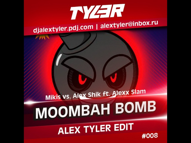 Mikis vs. Alex Shik ft. Alexx Slam - Moombah Bomb (Alex Tyler Edit)