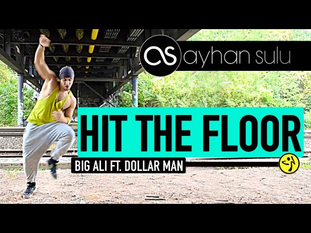 HIT THE FLOOR - Big Ali ft. Dollar Man by A. SULU (Zumba - Hip Hop DANCEHALL)
