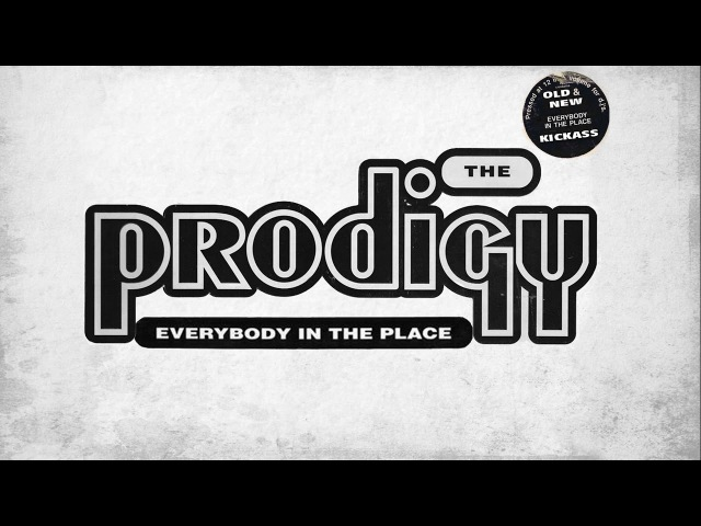 The Prodigy - Everybody in the Place (Unreleased) Kickass Rework 2017