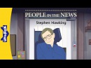 People in the News: Stephen Hawking   Level 8   By Little Fox