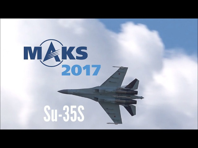 MAKS 2017 - SU-35S Extreme Display - HD 50fps