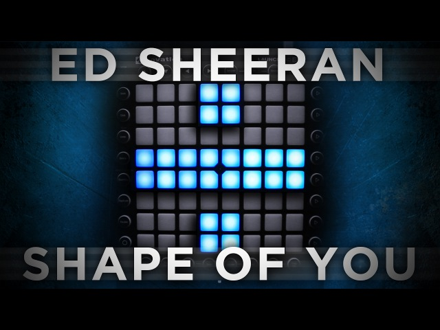 Ed Sheeran - Shape of You | Launchpad Remix [Bkaye Remix]