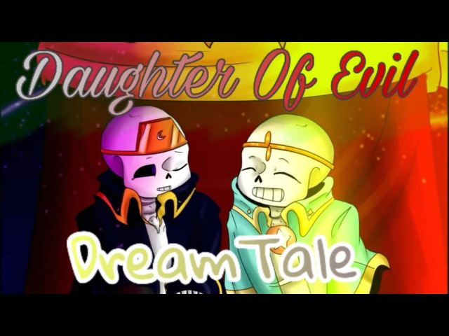 Daughter Of Evil (Rus) | DreamTale |